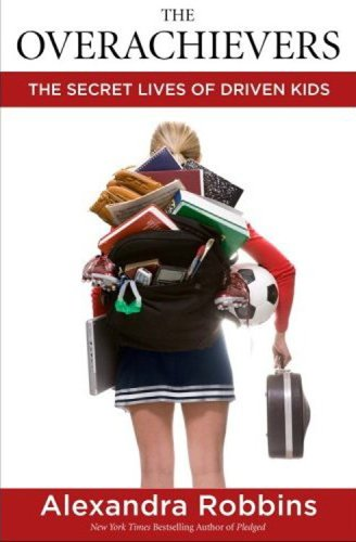 Overachievers The Secret Lives of Driven Kids  2006 9781401302016 Front Cover