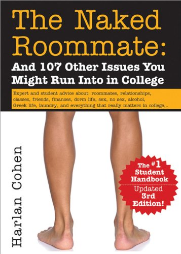 Naked Roommate And 107 Other Issues You Might Run into in College 3rd 9781402219016 Front Cover