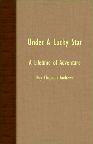 Under a Lucky Star - a Lifetime of Adventure  N/A 9781406774016 Front Cover