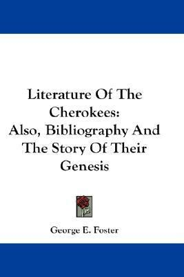 Literature of the Cherokees : Also, Bibliography and the Story of Their Genesis N/A edition cover