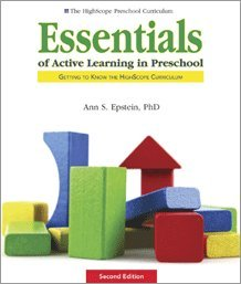 Essentials of Active Learning in Preschool Getting to Know the Highscope Curriculum  2014 edition cover