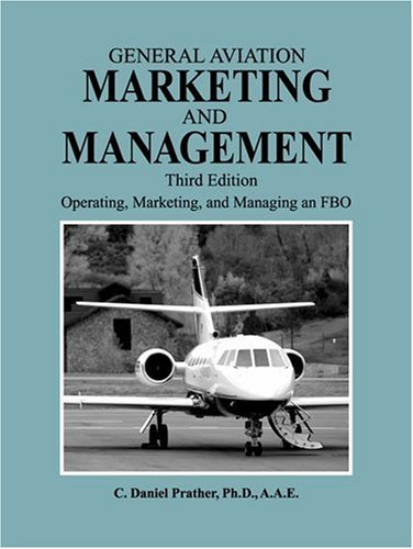General Aviation Marketing and Management Operating, Marketing, and Managing an FBO 3rd 2009 edition cover