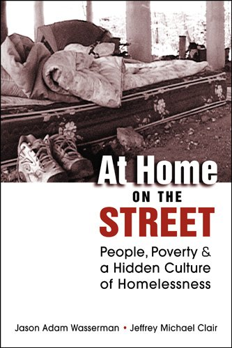 At Home on the Street People, Poverty, and a Hidden Culture of Homelessness  2010 9781588267016 Front Cover