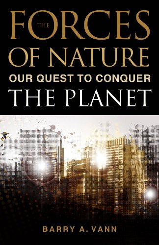 Forces of Nature Our Quest to Conquer the Planet  2011 edition cover