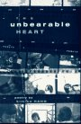 Unbearable Heart  N/A 9781885030016 Front Cover