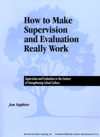 How to Make Supervision and Evaluation Really Work : Supervision and Evaluation in the Context of Strengthening School Culture 1st 1993 (Student Manual, Study Guide, etc.) edition cover