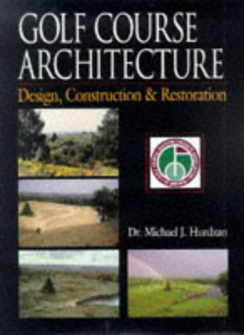 Golf Course Architecture Design, Construction and Restoration  1996 edition cover