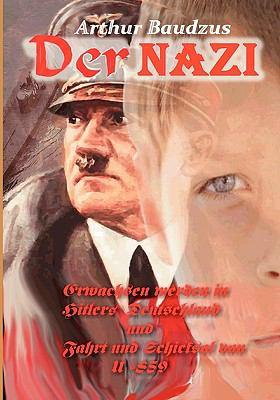 Der Nazi Erwachsen werden in Hitlers Deutschland und Fahrt und Schicksal von U-859 N/A 9783837042016 Front Cover