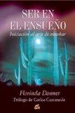 Ser en el ensueno/ Being-in-Dreaming: Iniciacion Al Arte De Ensenar  2003 edition cover