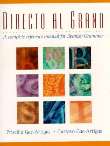 Directo al Grano A Complete Reference Manual for Spanish Grammar  2000 edition cover