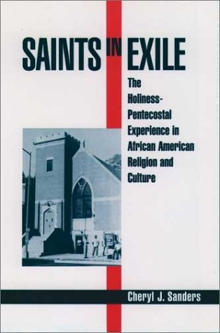 Saints in Exile The Holiness-Pentecostal Experience in African American Religion and Culture  1999 9780195131017 Front Cover
