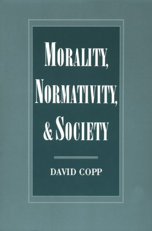 Morality, Normativity, and Society   2001 9780195144017 Front Cover