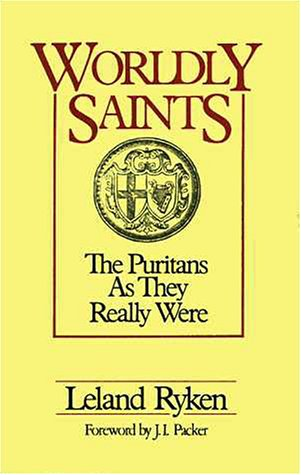 Worldly Saints The Purtians as They Really Were  1990 9780310325017 Front Cover