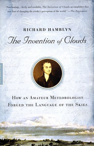 Invention of Clouds How an Amateur Meteorologist Forged the Language of the Skies  2002 edition cover