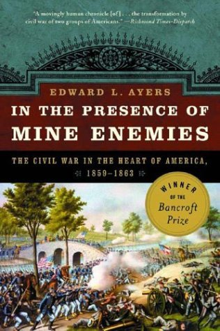 In the Presence of Mine Enemies The Civil War in the Heart of America, 1859-1863  2003 edition cover