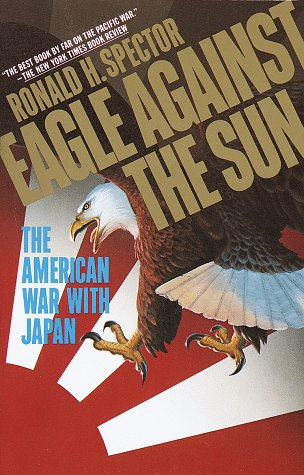 Eagle Against the Sun The American War with Japan N/A edition cover