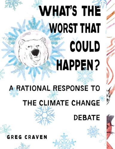 What's the Worst That Could Happen? A Rational Response to the Climate Change Debate  2009 edition cover