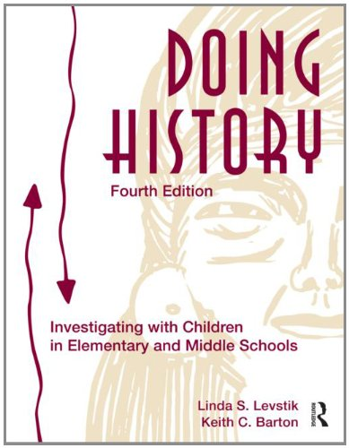 Doing History Investigating with Children in Elementary and Middle Schools 4th 2011 (Revised) edition cover