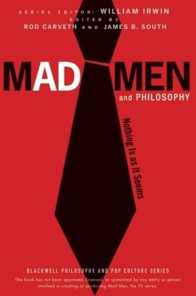 Mad Men and Philosophy Nothing Is as It Seems  2010 edition cover