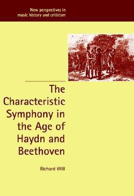 Characteristic Symphony in the Age of Haydn and Beethoven   2001 9780521802017 Front Cover