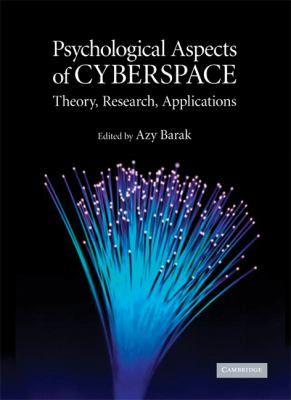 Psychological Aspects of Cyberspace Theory, Research, Applications  2008 9780521873017 Front Cover