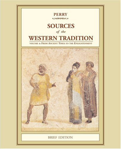 Sources of the Western Tradition From Ancient Times to the Enlightenment  2006 (Brief Edition) edition cover