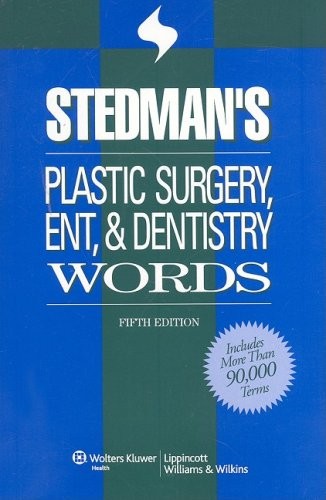 Stedman's Plastic Surgery, ENT and Dentistry Words  5th 2008 (Revised) edition cover