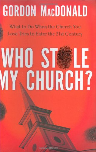 Who Stole My Church? What to Do When the Church You Love Tries to Enter the Twenty-First Century  2008 edition cover