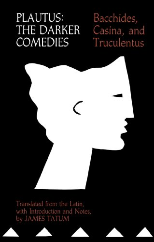 Plautus - The Darker Comedies Bacchides, Casina, and Truculentus  1995 edition cover