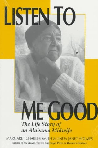 Listen to Me Good The Life Story of an Alabama Midwife  1996 edition cover
