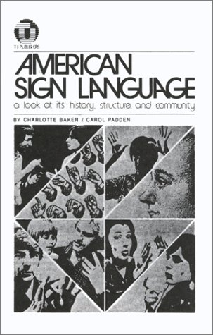 American Sign Language : A Look at Its History, Structure and Community 1st edition cover