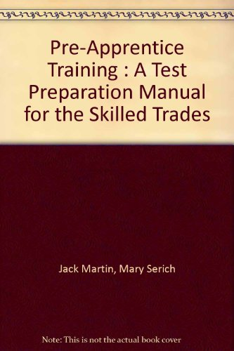 Pre-Apprentice Training : A Test Preparation Manual for the Skilled Trades  2006 9780964953017 Front Cover