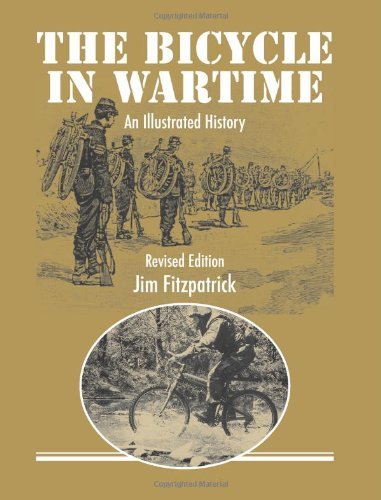 Bicycle in Wartime (Revised) : An Illustrated History N/A 9780980748017 Front Cover