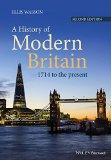 A History of Modern Britain: 1714 to the Present  2016 9781118869017 Front Cover