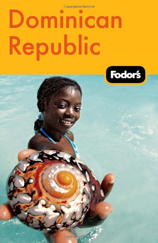 Fodor's Dominican Republic, 2nd Edition  2nd 2010 9781400005017 Front Cover