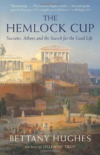 Hemlock Cup Socrates, Athens and the Search for the Good Life N/A 9781400076017 Front Cover