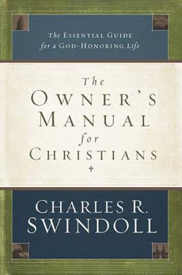 Owner's Manual for Christians The Essential Guide for a God-Honoring Life  2011 9781400203017 Front Cover