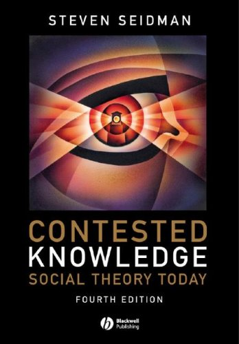 Contested Knowledge Social Theory Today 4th 2008 (Revised) edition cover