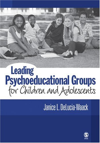 Leading Psychoeducational Groups for Children and Adolescents   2006 edition cover