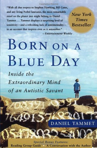 Born on a Blue Day Inside the Extraordinary Mind of an Autistic Savant N/A edition cover