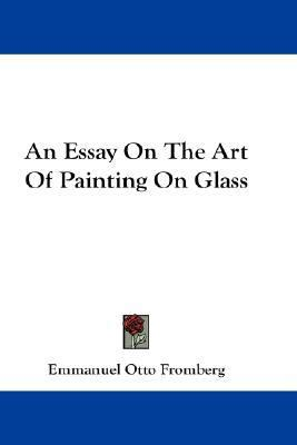 Essay on the Art of Painting on Glass N/A edition cover