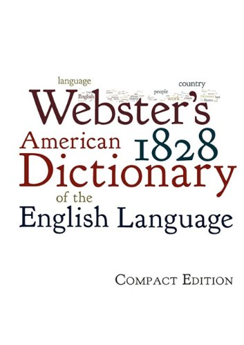 Webster's 1828 American Dictionary of the English Language : Compact Edition N/A edition cover