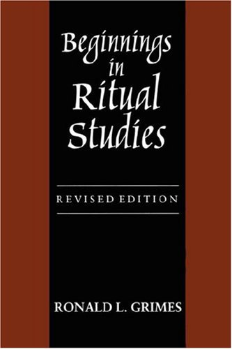 Beginnings in Ritual Studies   1995 (Revised) 9781570030017 Front Cover