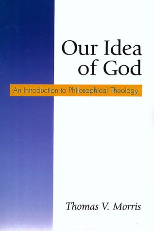 Our Idea of God An Introduction to Philosophical Theology N/A edition cover
