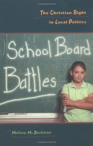 School Board Battles The Christian Right in Local Politics  2004 9781589010017 Front Cover