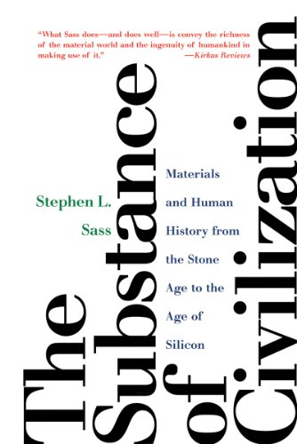 Substance of Civilization Materials and Human History from the Stone Age to the Age of Silicon  2011 edition cover