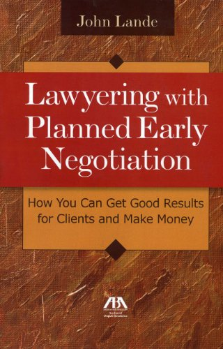 Lawyering with Planned Early Negotiation How You Can Get Good Results for Clients and Make Money  2011 9781616321017 Front Cover