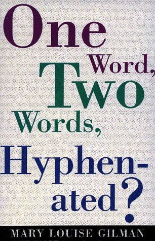 One Word, Two Words, Hyphenated? 1st edition cover