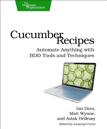 Cucumber Recipes Automate Anything with BDD Tools and Techniques  2013 9781937785017 Front Cover