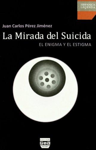 Mirada Del Suicida El Enigma y el Estigma  2011 edition cover
